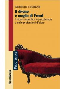 Copertina di 'Il divano è meglio di Freud. I fattori aspecifici in psicoterapia e nelle professioni d'aiuto'
