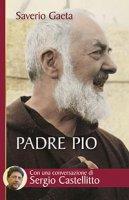 Padre Pio - Saverio Gaeta
