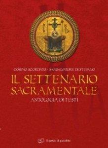 Copertina di 'Il settenario sacramentale. Antologia di testi'