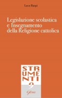 Legislazione scolastica e insegnamento della religione cattolica - Luca Raspi