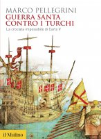 Guerra santa contro i turchi - Marco Pellegrini