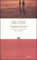 Il segreto di Luca. Ediz. integrale - Ignazio Silone
