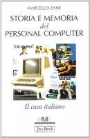 Storia e memoria del personal computer. Il caso italiano - Zane Marcello