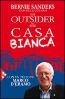 Un outsider alla Casa Bianca - Sanders Bernie,  Gutman Huck