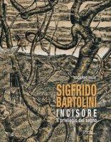 Sigfrido Bartolini incisore. Il privilegio del segno. Ediz. illustrata - Salvi Edoardo