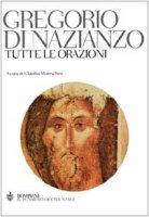 Tutte le orazioni - Gregorio di Nazianzo (san)