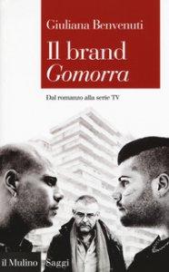 Copertina di 'Il brand «Gomorra». Dal romanzo alla serie tv'