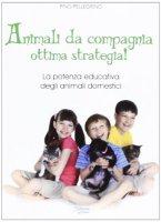 Animali da compagnia ottima strategia! - Pino Pellegrino