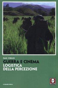 Copertina di 'Guerra e cinema. Logistica della percezione'