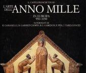 L'arte dell'anno Mille in Europa - Castelfranchi Vegas Liana