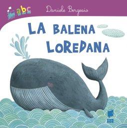 Copertina di 'La balena Loredana'