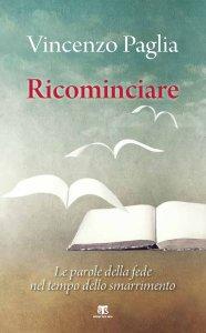 Copertina di 'Ricominciare. Le parole della fede nel tempo dello smarrimento.'