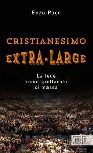 Copertina di 'Cristianesimo extra-large'