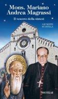 Mons. Mariano Andrea Magrassi. Il vescovo della sintesi - Giuseppe Sciavilla