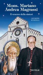 Copertina di 'Mons. Mariano Andrea Magrassi. Il vescovo della sintesi'