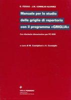 Manuale per lo studio delle griglie di repertorio con il programma «Griglia». Con floppy disk - Feixas Guillem, Cornejo Alvarez José M.