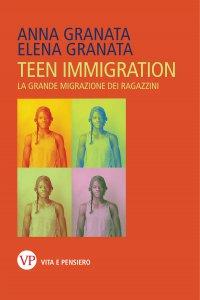 Copertina di 'Teen immigration'