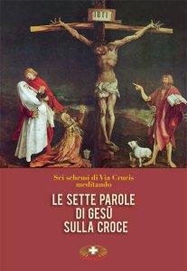 Copertina di 'Le sette parole di Gesù sulla croce'