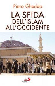 Copertina di 'La sfida dell'Islam all'Occidente'