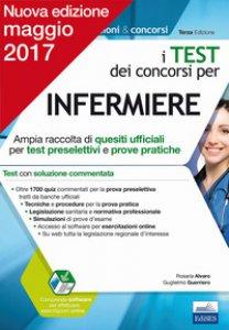Copertina di 'I test dei concorsi per infermiere. Ampia raccolta di quesiti ufficiali per test preselettivi e prove pratiche'