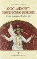Accogliamo Cristo Nostro Sommo Sacerdote. Esercizi Spirituali con Benedetto XVI - Card. Albert Vanhoye