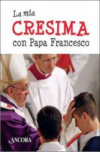 Copertina di 'La mia cresima con papa Francesco'