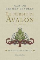 Le nebbie di Avalon. Il ciclo di Avalon - Zimmer Bradley Marion