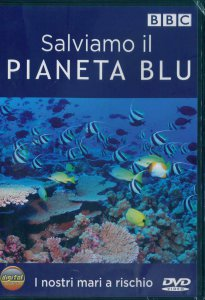 Copertina di 'Salviamo il pianeta blu - I nostri mari in pericolo'