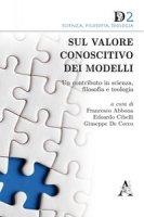 Sul valore conoscitivo dei modelli. Un contributo in scienza, filosofia e teologia