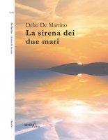 La sirena dei due mari - De Martino Delio