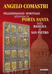 Copertina di 'Pellegrinaggio spirituale attraverso la Porta Santa della Basilica di San Pietro'