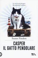 Casper il gatto pendolare. La vera storia del gatto che prendeva l'autobus - Finden Susan