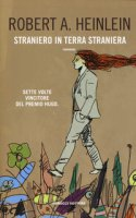 Straniero in terra straniera - Heinlein Robert A.