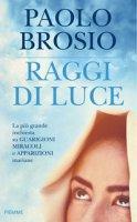 Raggi di luce - Paolo Brosio