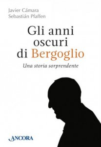 Copertina di 'Gli anni oscuri di Bergoglio'