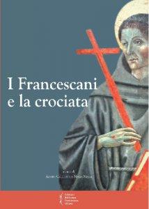 Copertina di 'Francescani e la crociata (I)'