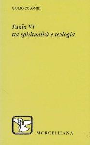 Copertina di 'Paolo VI tra spiritualità e teologia'