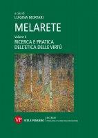 MelArete. Volume II: Ricerca e pratica dell'etica delle virtù.
