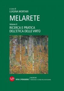 Copertina di 'MelArete. Volume II: Ricerca e pratica dell'etica delle virtù.'