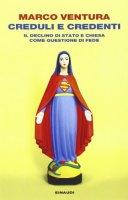 Creduli e credenti - Marco Ventura