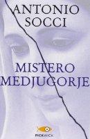 Mistero Medjugorje - Antonio Socci