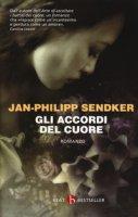 Gli accordi del cuore - Sendker Jan-Philipp