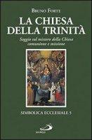 La Chiesa della Trinità - Bruno Forte