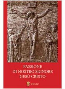 Copertina di 'Passione di Nostro Signore Gesù Cristo'