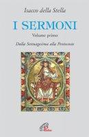 I sermoni. Dalla Settuagesima alla Pentecoste - Della Stella Isacco