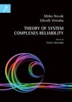 Theory of system complexes reliability - Novák Mirko, Votruba Zdenek