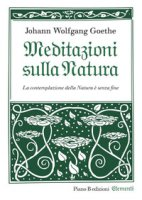Meditazioni sulla natura - Goethe Johann Wolfgang