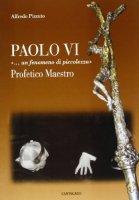 Paolo VI «...Un fenomeno di piccolezza» - Alfredo Pizzuto