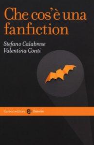 Copertina di 'Che cos'è una fanfiction'