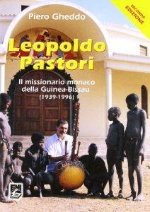Copertina di 'Leopoldo Pastori. Il missionario monaco della Guinea-Bissau (1939-1996)'